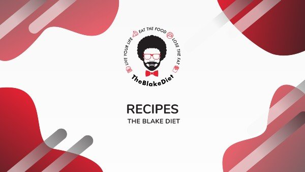 The Blake DIet Special Recipes